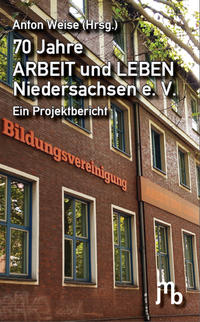 70 Jahre ARBEIT und LEBEN Niedersachsen e. V.