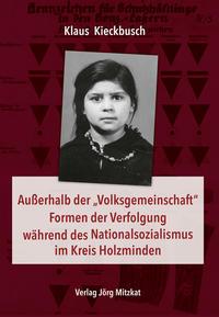 Außerhalb der 'Volksgemeinschaft' Formen der Verfolgung während des Nationalsozialismus im Kreis Holzminden