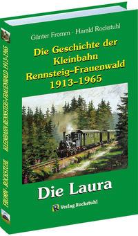 Die Geschichte der Kleinbahn Rennsteig-Frauenwald 1913-1965