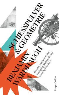 Cover: Benjamin Wardhaug Schießpulver und Geometrie