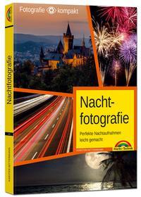 Cover: Karsten Kettermann Nachtfotografie : perfekte Nachtaufnahmen leicht gemacht