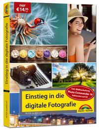 Digitale Fotografie - Einstieg und Praxis inkl. Foto Bearbeitungs Programm - komplett in Farbe
