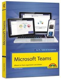 Cover: Philip Kiefer Microsoft Teams – Effizient im Team organisieren und arbeiten