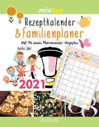 mixtipp: Rezeptkalender & Familienplaner 2021
