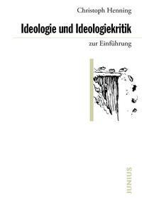 Ideologie und Ideologiekritik zur Einführung