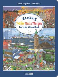 Hamburg: Früher - Heute - Morgen