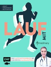 Cover: Marie-Luise Klietz  Lauf mit Fitmedmary - das Laufeinsteigerbuch bis zum ersten Halbmarathon
