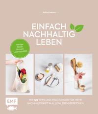 Cover: Julia Zohren Einfach nachhaltig leben -   mit 100 Tipps und Anleitungen für mehr Nachhaltigkeit in allen Lebensbereichen