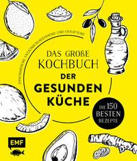 Das große Kochbuch der gesunden Küche - Mit Avocado, Ingwer, Kokos, Kurkuma, Olivenöl und Zitrone - Cover