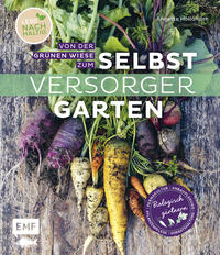 Von der grünen Wiese zum Selbstversorgergarten - biologisch gärtnern - Cover