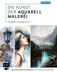 Die Kunst der Aquarellmalerei - das große Grundlagenwerk