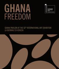 Ghana Freedom - Ghana Pavilion at the 58th International Art Exhibition - La Biennale di Venezia