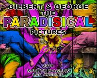 Gilbert & George. The PARADISICAL Pictures