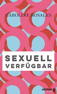Cover: Caroline Rosales Sexuell verfügbar