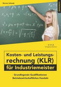 Kosten- und Leistungsrechnung (KLR) für Industriemeister Übungsbuch