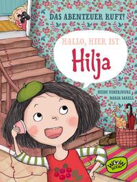 Hallo, hier ist Hilja - Das Abenteuer ruft!