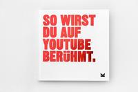 So wirst du auf YouTube berühmt