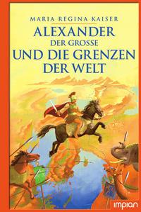 Alexander der Große und die Grenzen der Welt