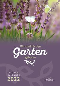 Wir sind für den Garten geboren - Kalender 2022