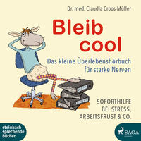 Bleib cool - Das kleine Überlebenshörbuch für starke Nerven
