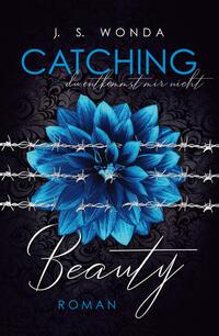 Catching Beauty - du entkommst mir nicht