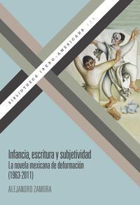 Infancia, escritura y subjetividad : la novela mexicana de deformación (1963-2011)