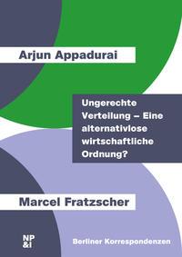 Ungerechte Verteilung - Eine alternativlose wirtschaftliche Ordnung?/Unfairly Allocated - An Economic Order Without Alternatives?