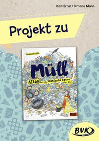 Projekt zu: 'Müll - Alles über die lästigste Sache der Welt' von Gerda Raidt