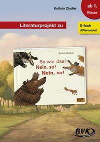 Literaturprojekt zu 'So war das! Nein, so! Nein, so!' von Kathrin Schärer