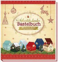 Bastelbuch mit Bastelbögen - Adventskalender zum Selbstgestalten und Verschenken