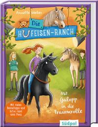 Die Hufeisen-Ranch - Mit Galopp in die Traumrolle