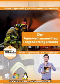 Feuerwehrmann/-frau Fragenkatalog mit über 900 Prüfungsfragen (eBook)+ Lösungsbogen