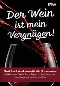 Der Wein ist mein Vergnügen!