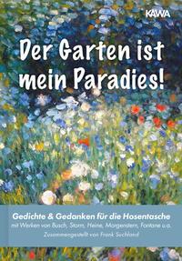 Der Garten ist mein Paradies!