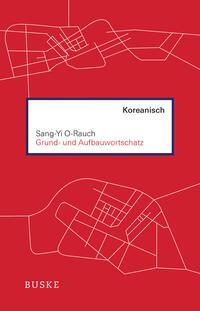 Grund- und Aufbauwortschatz Koreanisch