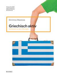 Griechisch aktiv/Griechisch aktiv - Schlüssel zu den Übungen