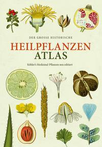 Der große Heilpflanzen-Atlas