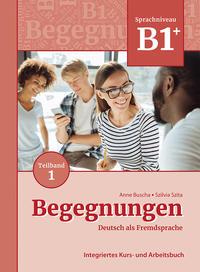 Begegnungen Deutsch als Fremdsprache B1+, Teilband 1: Integriertes Kurs- und Arbeitsbuch