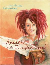 Amadeo und die Zauberflügel vom Planeten Glückskrümel