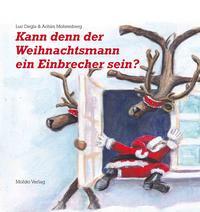 Kann denn der Weihnachtsmann ein Einbrecher sein?