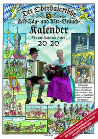 Der Oberbaierische Fest - Täg - und Alte - Bräuch - Kalender 2020