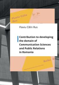 Contribution to developing the domain of Communication Sciences and Public Relations in Romania