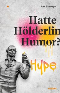 Hatte Hölderlin Humor?