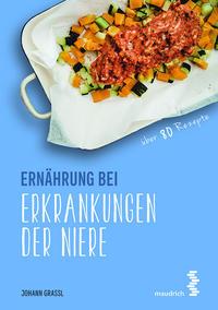 Cover: Johann Grassl Ernährung bei Erkrankungen der Niere
