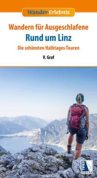 Cover: Graf, V. Wandern für Ausgeschlafene - Rund um Linz