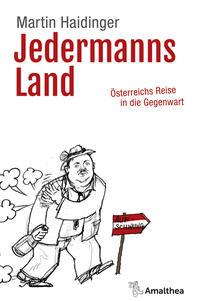 Cover: Martin Haidinger Jedermanns Land - Österreichs Reise in die Gegenwart