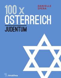 Cover: Danielle Spera 100 x Österreich - Judentum