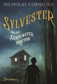 Cover: Nicholas Cornelius Sylvester und der Gespensterdoktor