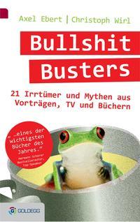 Cover: Christoph Wirl & Axel Ebert Bullshit Busters - 21 Irrtümer und Mythen aus Vorträgen, TV und Büchern