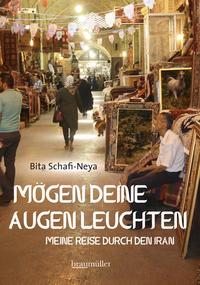 Cover: Bita Schafi-Neya Mögen deine Augen leuchten